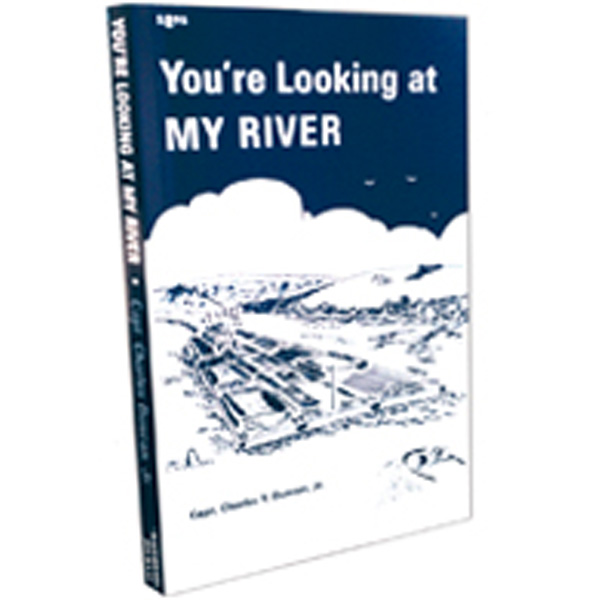 You\'re Looking at My River